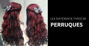 different types de perruques